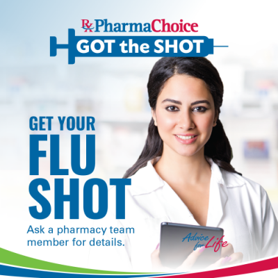 Get your flu shot. Ask a pharmacy member